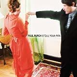 Songtexte von Paul Burch - Still Your Man