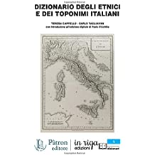 DIZIONARIO DEGLI ETNICI E DEI TOPONIMI ITALIANI: Coedizione Pàtron - in riga. Con Introduzione all'edizione digitale di Paolo D'Achille