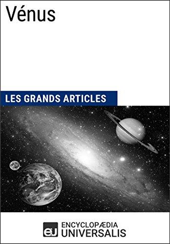 Vénus: Les Grands Articles d'Universalis par Encyclopaedia Universalis