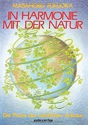 In Harmonie mit der Natur. Die Praxis des natürlichen Anbaus (Book on Demand)