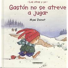 Gaston No Se Atreve a Jugar/ Gaston Doesn't Dare Play (Otros y Yo)