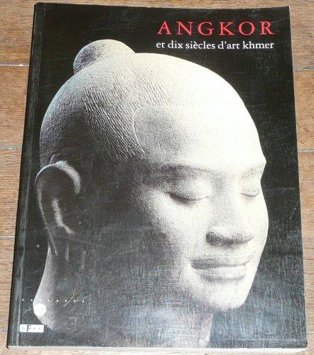 Angkor et dix siècles d'art khmer : [exposition], Galeries nationales du Grand Palais, Paris, 31 janvier-26 mai 1997, National gallery of art, Washington, 29 juin-28 septembre 1997 par Jessup