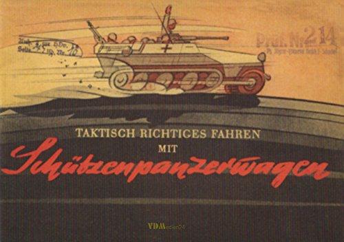 Merkblatt 75/10 Schützenpanzerwagen Guderian 1944 Taktisch richtiges Fahren mit Schützenpanzerwagen -