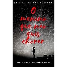 O menino que não quis chorar (Portuguese Edition)