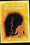 Ce qui sort des tunnels