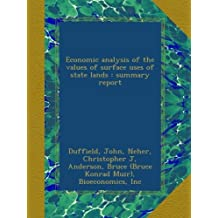 Economic analysis of the values of surface uses of state lands : summary report