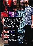 Lenguaje Grafico De La Moda, El: Cutting-edge Graphics and Prints for Fashion Design