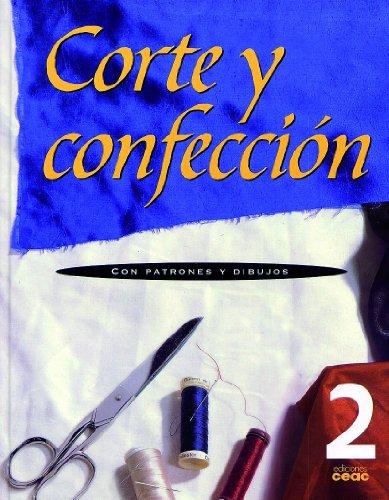 Corte y confección. Volumen 2: Con patrones y dibujos