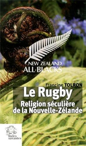 Le rugby : Religion séculière de la Nouvelle-Zélande par Francine Tolron