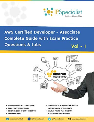 AWS Certified Developer Associate Complete Guide with Exam Practice Questions & Labs: Vol 1 (Volume 1) (English Edition) por IP Specialist