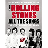 The Rolling Stones All the Songs: The Story Behind Every Track