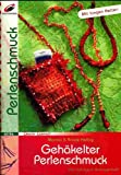 Gehäkelter Perlenschmuck (... mit langen Ketten) [Illustrierte Auflage inkl. farbigem Vorlagheft - Broschiert] (Creativ Compact)