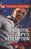 The Royal Spy's Redemption (Mills & Boon Romantic Suspense) (Dangerous in Dallas, Book 4)