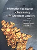 Information Visualization in Data Mining and Knowledge Discovery (Morgan Kaufmann Series in Data Management Systems)
