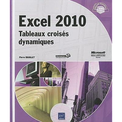 Excel 2010 - Tableaux croisés dynamiques