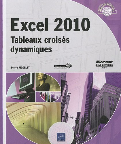 Excel 2010 - Tableaux croisés dynamiques par Pierre Rigollet