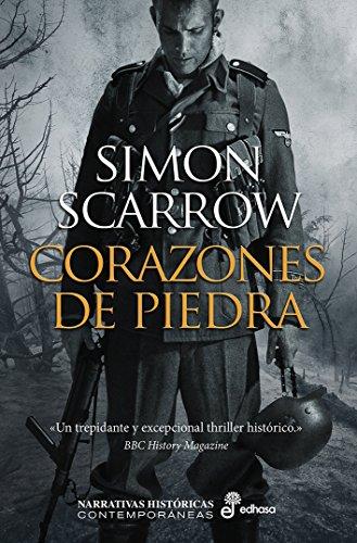 Corazones de piedra (Narrativas Históricas Contemporáneas) por Simon Scarrow