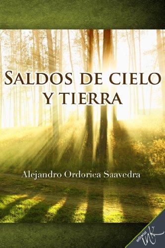 Saldos de cielo y tierra por Alejandro Ordorica Saavedra