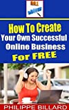 How To Create Your Own Successful Online Business for FREE.