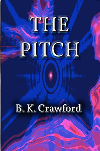 B.K. Crawford - The Pitch: An Archaeology Adventure