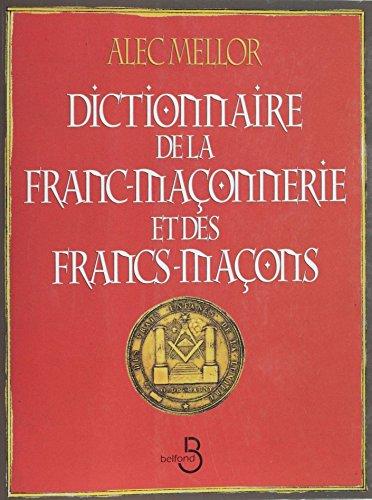 Dictionnaire de la franc-maçonnerie et des francs...