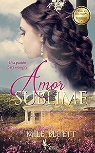 Amor Sublime: Una pasión para siempre par Mile Bluett