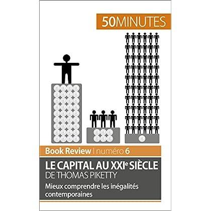 Le capital au XXIe siècle de Thomas Piketty: Mieux comprendre les inégalités contemporaines (Book Review t. 6)
