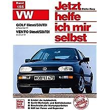 Jetzt helfe ich mir selbst (Band 155): VW Golf III Diesel / Vento Diesel