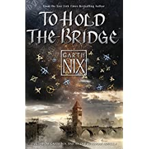 To Hold The Bridge: Tales from the Old Kingdom and Beyond