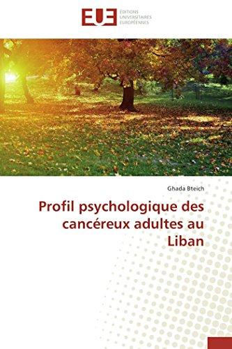 Profil psychologique des cancéreux adultes au liban par Ghada Bteich