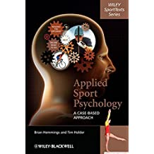 Applied Sport Psychology: A Cased-Based Approach: A Case-based Approach (Wiley Sporttexts)