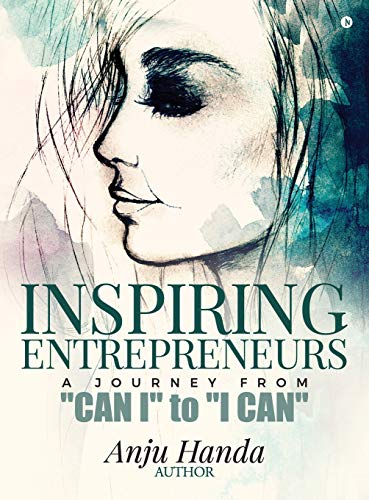 Inspiring Entrepreneurs: A Journey from Can I to I Can
