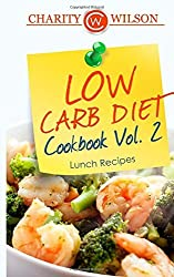Low Carb Diet Cookbook: Vol.2 Lunch Recipes by Charity Wilson (2015-03-01)