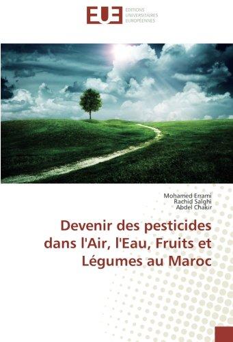 Devenir des pesticides dans l'Air, l'eau, Fruits et Legumes au Maroc par Mohamed Errami