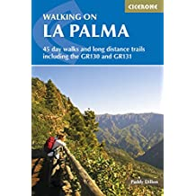 Walking on La Palma: 45 day walks and long distance trails including the GR130 and GR131 (Cicerone Guides)