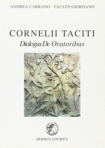 Dialogus de oratoribus. Per il Liceo classico