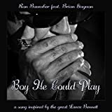 Boy He Could Play (feat. Brian Gagnon)