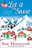 Let It Snow: Escape to a winter wonderland in this heartwarming romance from the #1 bestseller (English Edition)