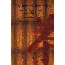 Japanese Way of Tea: From Its Origin in China to Sen Rikyu by Sen XV Soshitsu (1998-02-01)