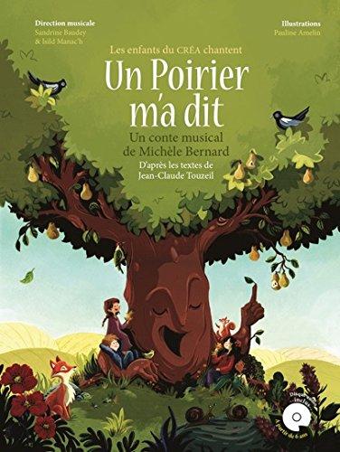 UN POIRIER M'A DIT (+CD) (Ouvrage Pédagogique Partitions) par Michèle Bernard - Jean-Claude Touzeil
