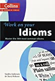 Idioms: B1-C2 (Collins Work on Your...)