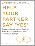 Image de Help Your Partner Say 'Yes': Seven Steps to Achieving Better Cooperation and Communication
