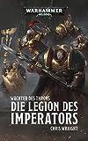 Wächter des Throns: Die Legion des Imperators (Warhammer 40,000)