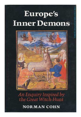 Europe's Inner Demons : an Enquiry Inspired by the Great Witch-Hunt / Norman Cohn