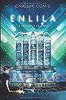 Enlila - Tome 1 - Le voyageur de Sirius: Le voyageur de Sirius par Comte