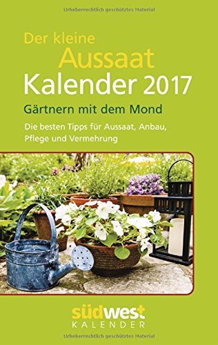 der-kleine-aussaatkalender-2017-taschenkalender-gartnern-mit-dem-mond-die-besten-tipps-fur-aussaat-a