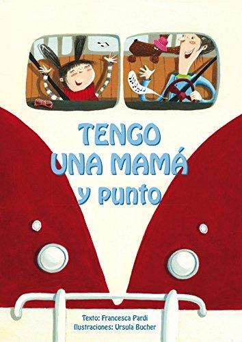 Tengo una Mama y Punto! por Francesca Pardi