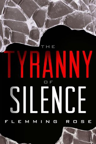 The Tyranny of Silence por Flemming Rose