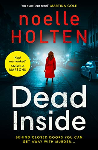 Dead Inside: A totally gripping and terrifying serial killer thriller (Maggie Jamieson Crime Thriller, Book 1) by [Holten, Noelle]