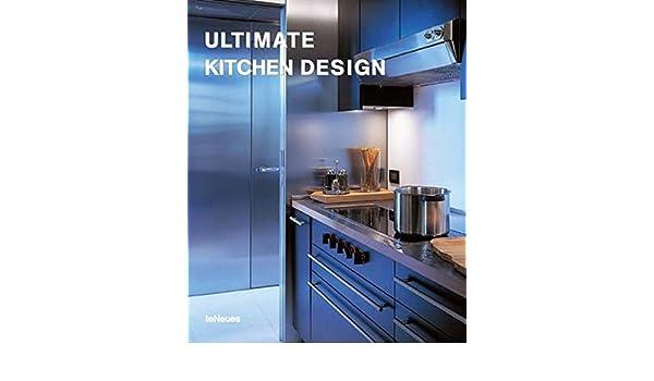 Ultimate Kitchen Design Engl Dt Franz Span Ital Ultimate Extraordinary Ultimate Kitchen Design